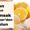 Limon Ve Sarımsak Mucizesi